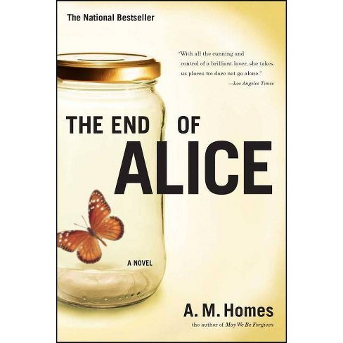 The End of Alice - by  A M Homes (Paperback) - image 1 of 1