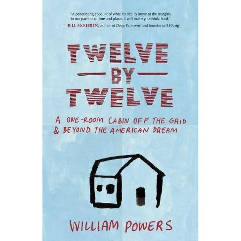 Twelve by Twelve - by  William Powers (Paperback) - image 1 of 1