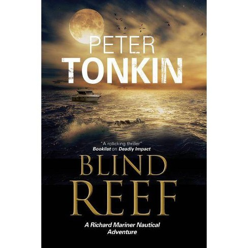 Blind Reef - (Richard Mariner Nautical Adventure) by  Peter Tonkin (Hardcover) - image 1 of 1