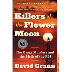 Killers of the Flower Moon: The Osage Murders by David Grann (Paperback)