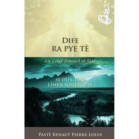 Dife Ra Pye Te - by  Renaut Pierre-Louis (Paperback) - image 1 of 1
