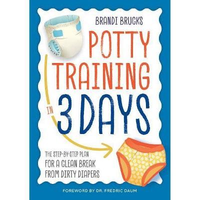 Potty Training in 3 Days - by Brandi Brucks (Paperback)