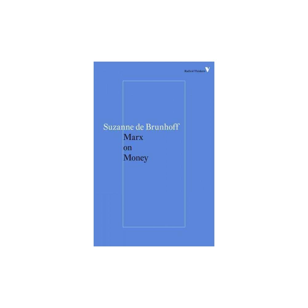 Marx on Money (Reprint) (Paperback) (Suzanne De Brunhoff)