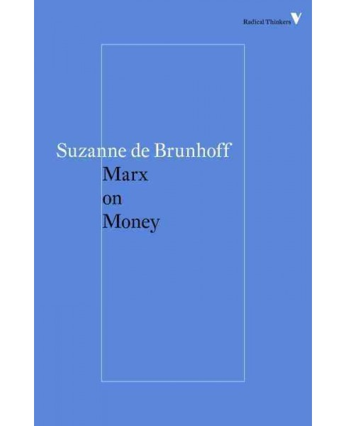 Marx on Money (Reprint) (Paperback) (Suzanne De Brunhoff) - image 1 of 1
