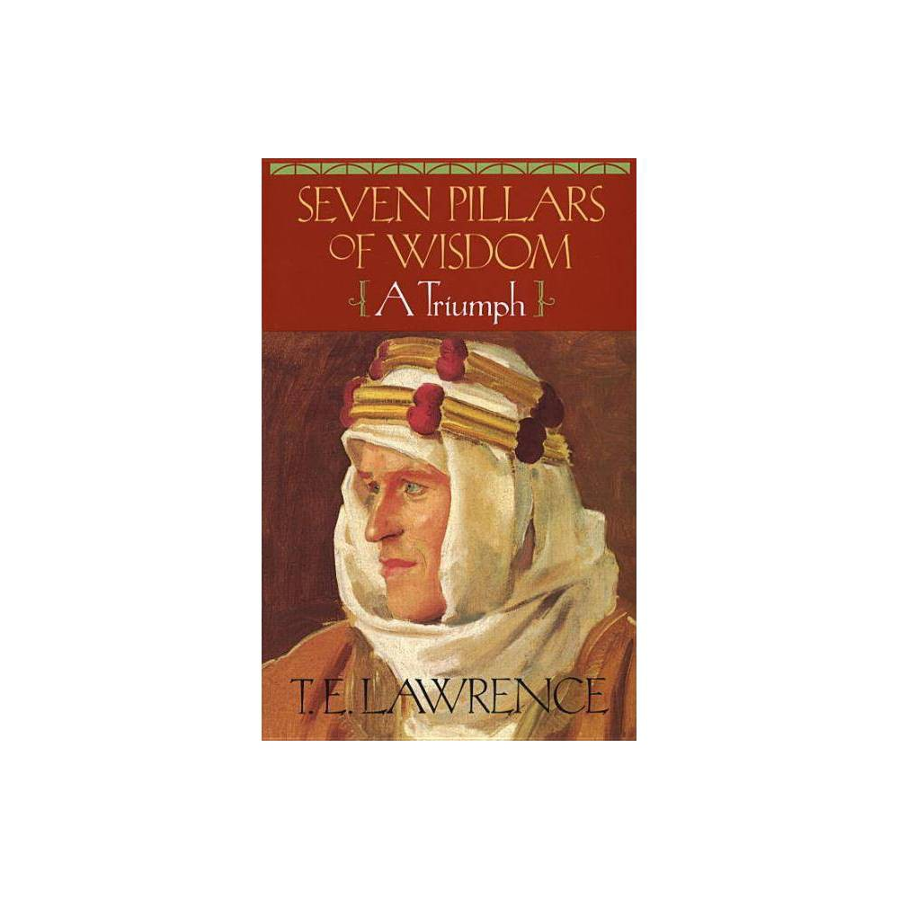 Seven Pillars Of Wisdom By T E Lawrence Paperback