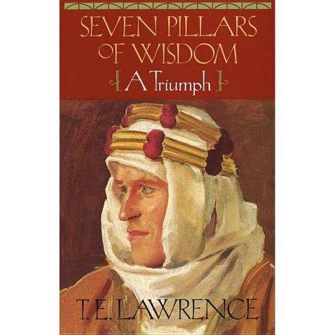 Seven Pillars of Wisdom - by  T E Lawrence (Paperback) - image 1 of 1