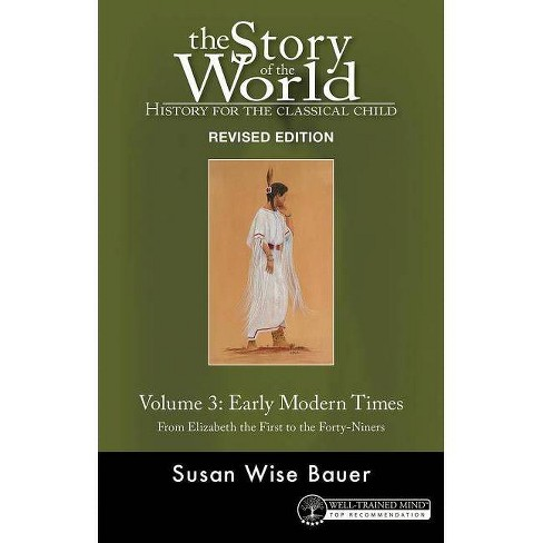The Story of the World: History for the Classical Child - by  Susan Wise Bauer (Paperback) - image 1 of 1