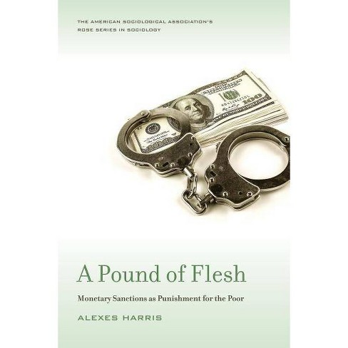 A Pound of Flesh - (American Sociological Association's Rose) by  Alexes Harris (Paperback) - image 1 of 1
