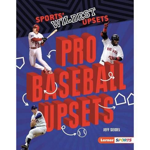 Pro Baseball Upsets - (Sports' Wildest Upsets (Lerner (Tm) Sports)) by  Jeff Seidel (Paperback) - image 1 of 1