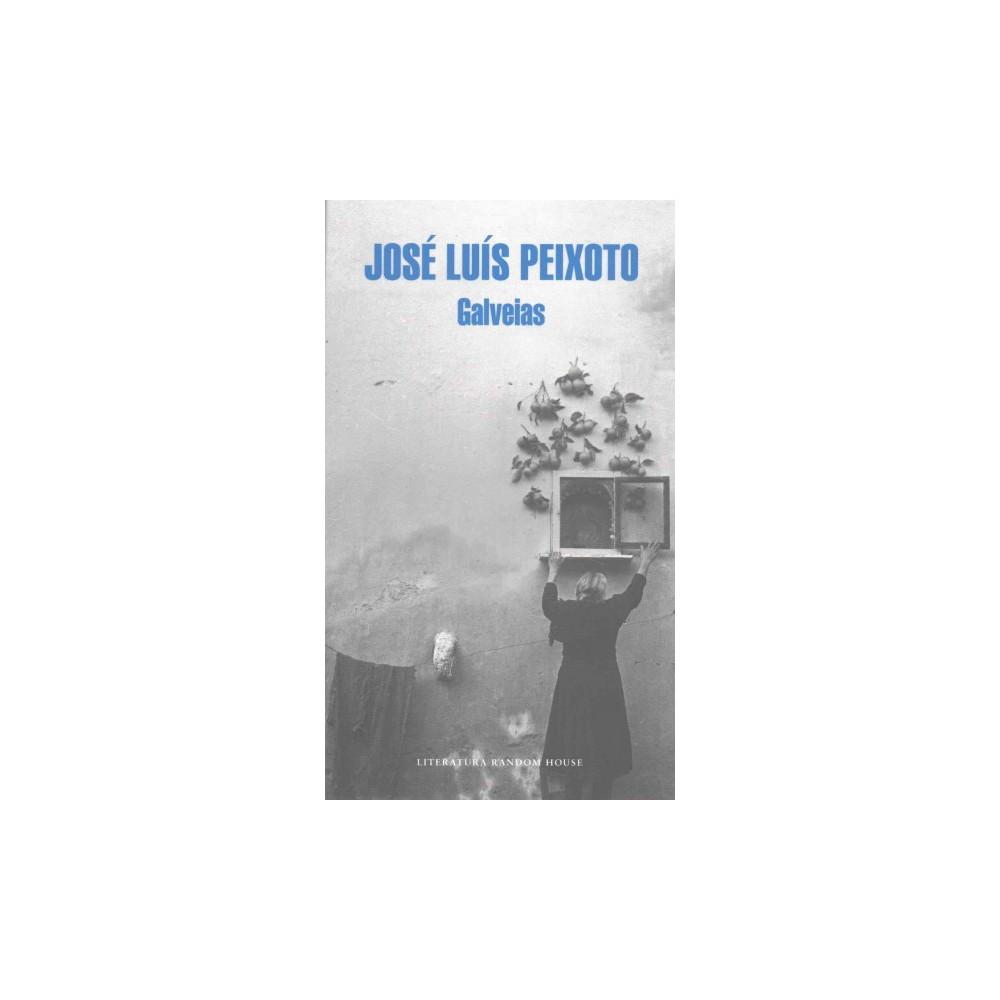 Galveias (Reprint) (Paperback) (Josu00e9 Luu00eds Peixoto)