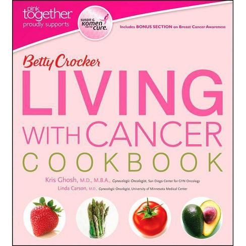 Betty Crocker Living with Cancer Cookbook - (Pink Together Edition)  (Paperback)