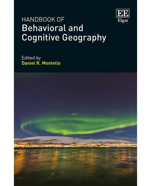 Handbook of Behavioral and Cognitive Geography -  (Hardcover) - image 1 of 1