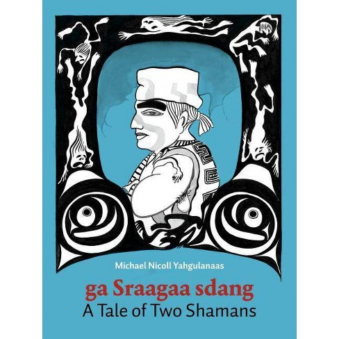 A Tale of Two Shamans - (Haida Manga) by  Michael Nicoll Yahgulanaas (Hardcover) - image 1 of 1