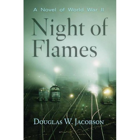 Night of Flames - by  Douglas W Jacobson (Paperback) - image 1 of 1