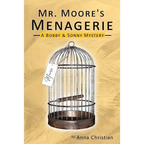 Mr. Moore's Menagerie - (Bobby and Sonny Mysteries) by  Anna Christian (Paperback) - image 1 of 1