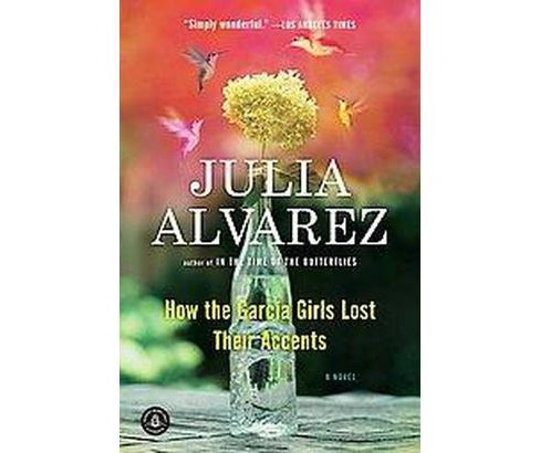 How the Garcia Girls Lost Their Accents (Reprint) (Paperback) (Julia Alvarez) - image 1 of 1