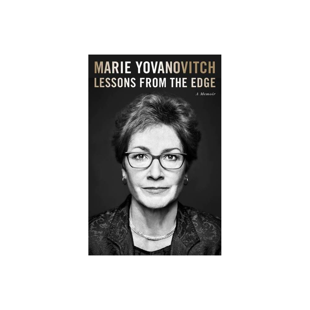 Lessons From The Edge By Marie Yovanovitch Hardcover