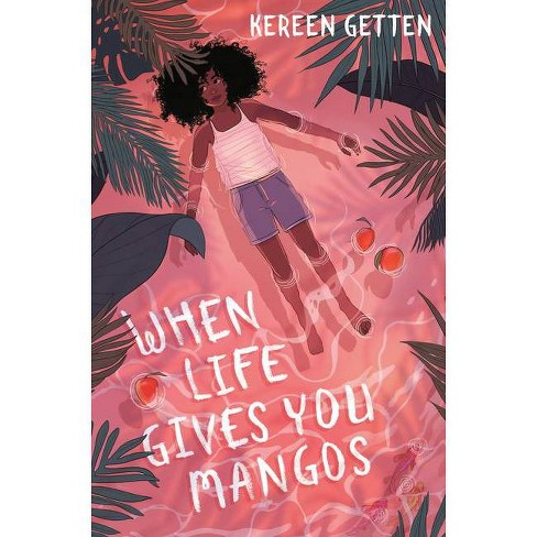 When Life Gives You Mangos - by  Kereen Getten (Hardcover) - image 1 of 1