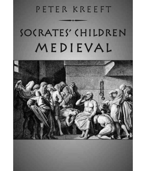 Socrates' Children: Medieval : The 100 Greatest Philosophers -  by Peter Kreeft (Paperback) - image 1 of 1