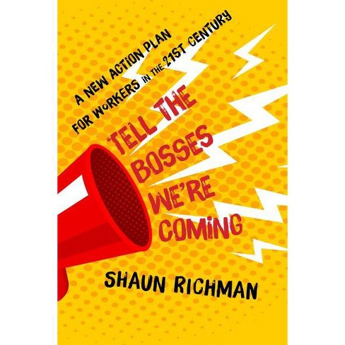 Tell the Bosses We're Coming - by  Shaun Richman (Hardcover) - image 1 of 1