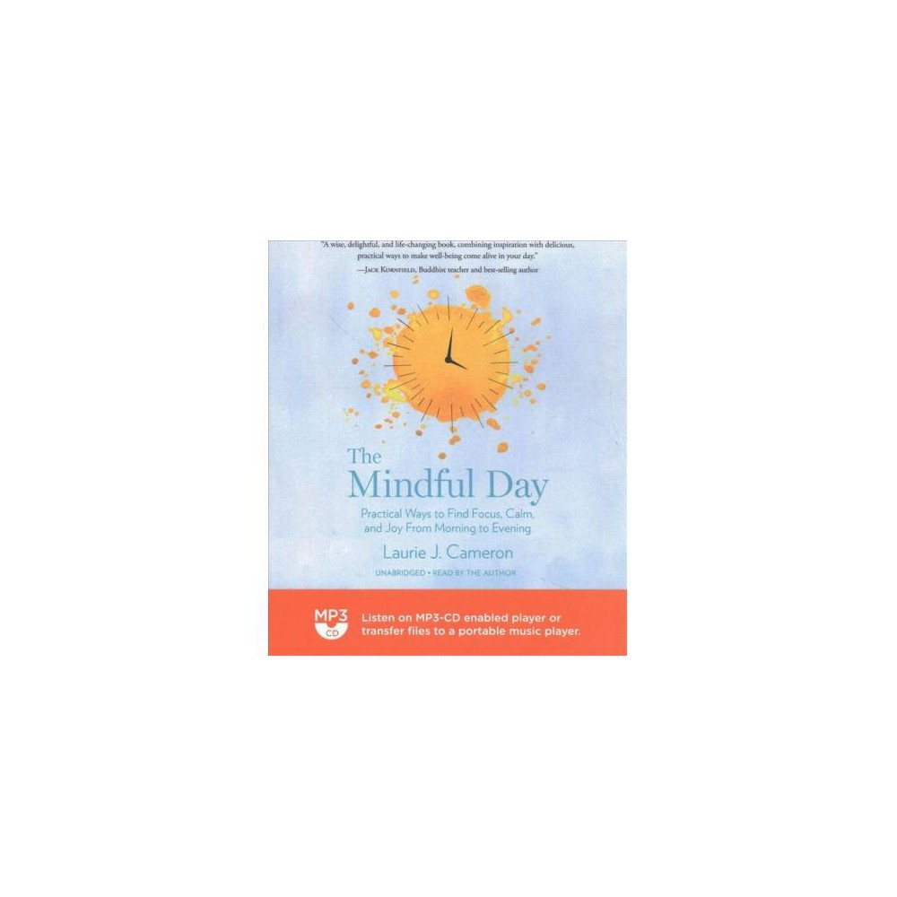 Mindful Day : Practical Ways to Find Focus, Calm, and Joy from Morning to Evening - MP3 Una (MP3-CD)