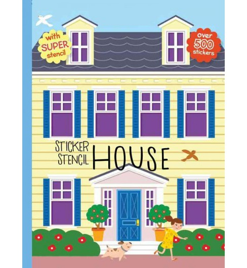 Sticker Stencil House (Hardcover) (Elizabeth Golding) - image 1 of 1