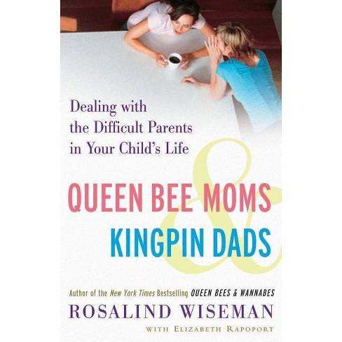 Queen Bee Moms & Kingpin Dads - by  Rosalind Wiseman & Elizabeth Rapoport (Paperback) - image 1 of 1
