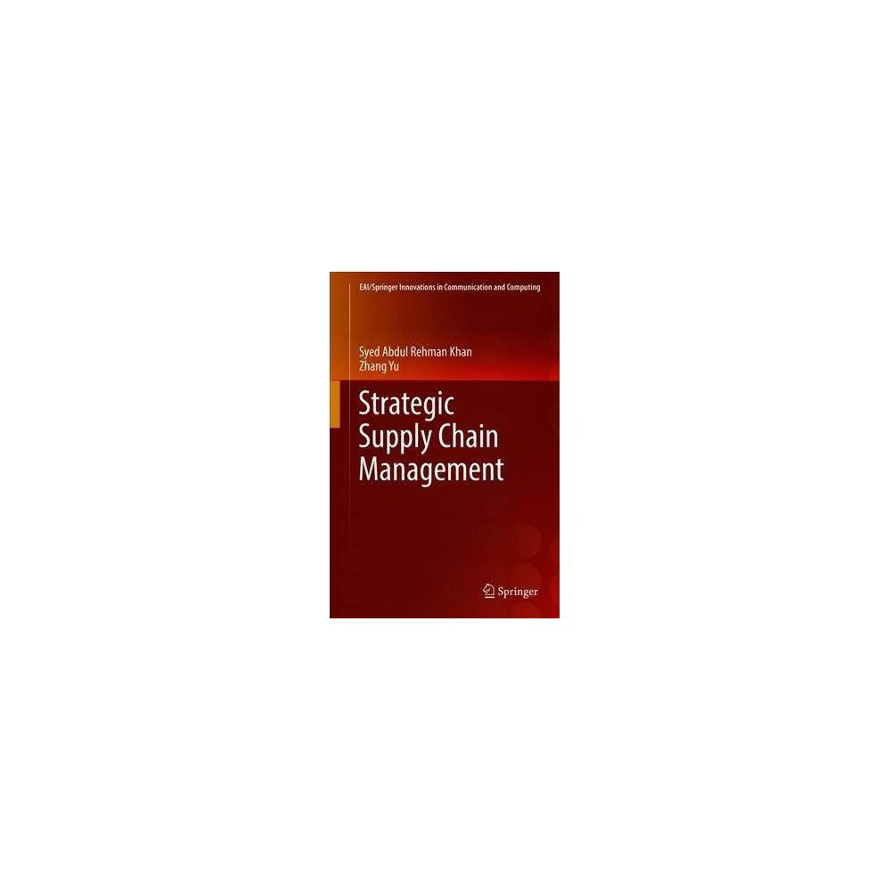 Strategic Supply Chain Management - by Syed Abdul Rehman Khan (Hardcover)