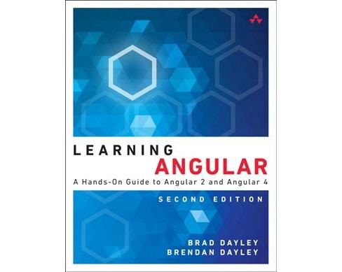 Learning Angular (Paperback) (Brad Dayley & Brendan Dayley & Caleb Dayley) - image 1 of 1