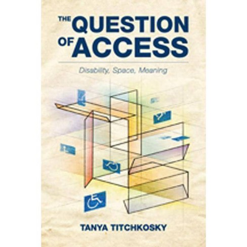 The Question of Access - by  Tanya Titchkosky (Paperback) - image 1 of 1