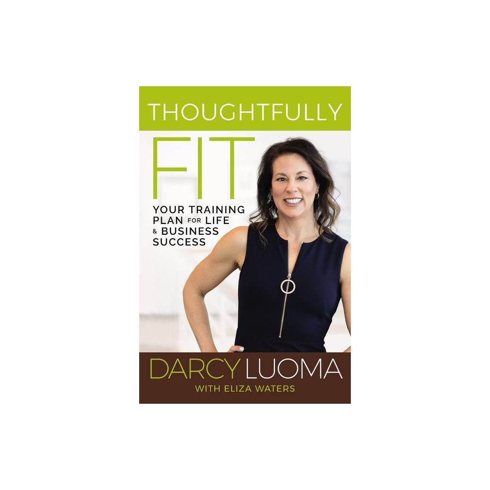 Thoughtfully Fit By Darcy Luoma Eliza Waters Hardcover