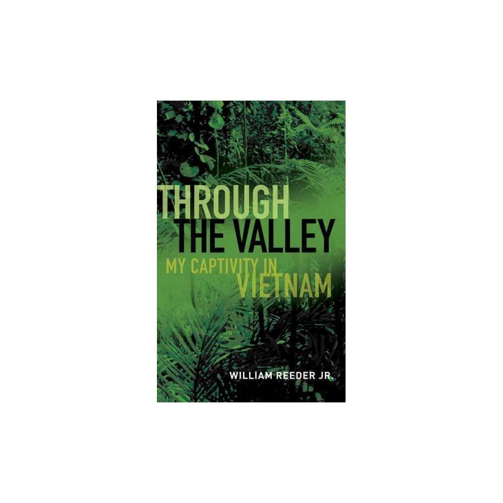 Through the Valley : My Captivity in Vietnam (Hardcover) (Jr. William Reader)
