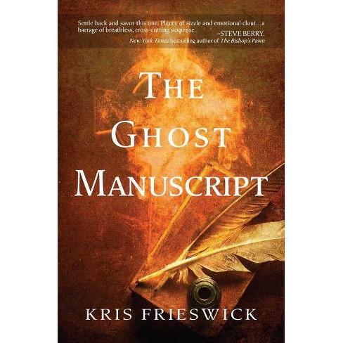The Ghost Manuscript - by  Kris Frieswick (Paperback) - image 1 of 1