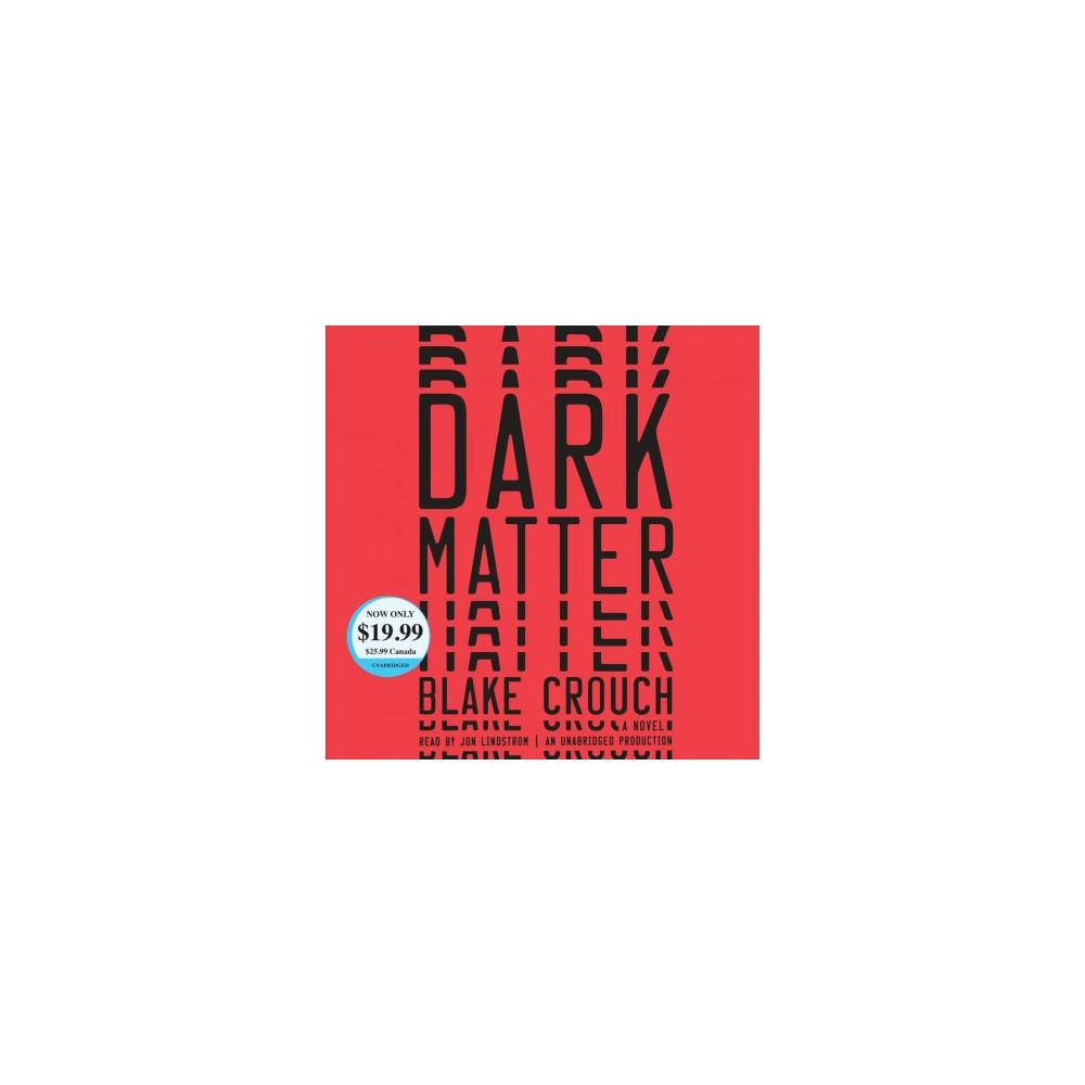 Dark Matter - Unabridged by Blake Crouch (CD/Spoken Word)