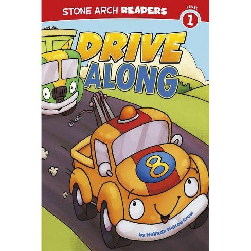 Drive Along - (Stone Arch Readers - Level 1 (Library)) by  Mindy Melton Crow (Hardcover) - image 1 of 1