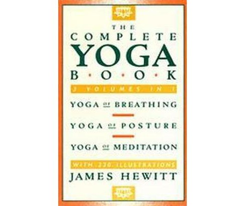 Complete Yoga Book : Yoga of Breathing, Yoga of Posture, and Yoga of Meditation/Three Volumes in One - image 1 of 1
