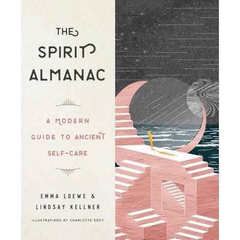 The Spirit Almanac - by  Emma Loewe & Lindsay Kellner (Hardcover) - image 1 of 1