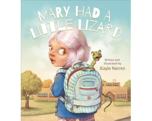 Mary Had a Little Lizard -  by Kayla Harren (Hardcover) - image 1 of 1