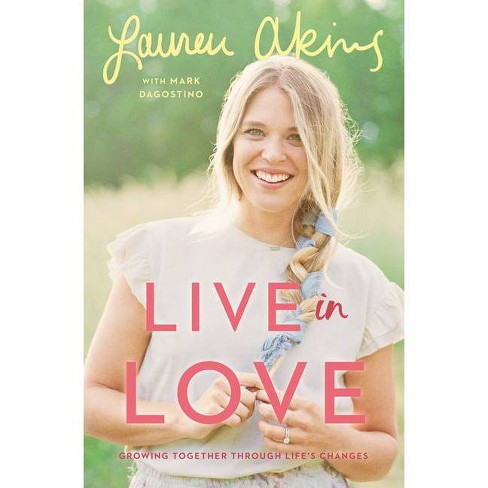 Live In Love - by Lauren Akins & Mark Dagostino (Hardcover) - image 1 of 1