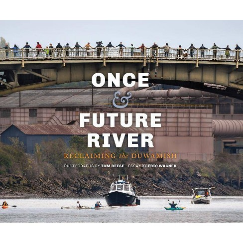 Once and Future River - (Ruth E. Kirk Books) (Hardcover) - image 1 of 1