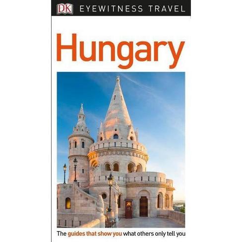 DK Eyewitness Hungary - (Travel Guide) (Paperback) - image 1 of 1