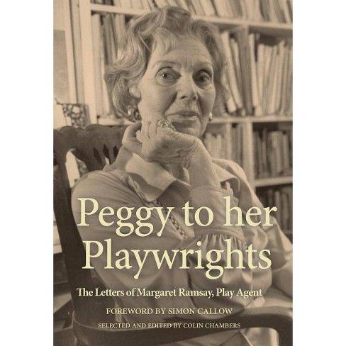 Peggy to Her Playwrights - by  Colin Chambers & Peggy Ramsay (Hardcover) - image 1 of 1