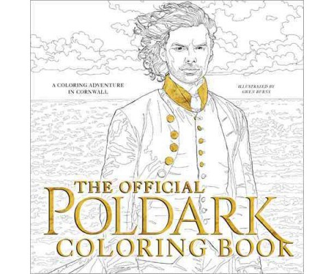 Official Poldark Coloring Book : A Coloring Adventure in Cornwall (Paperback) (Winston Graham) - image 1 of 1