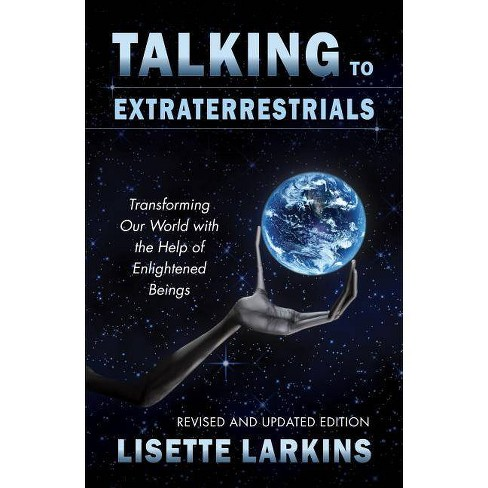 Talking to Extraterrestrials - by  Lisette Larkins (Paperback) - image 1 of 1