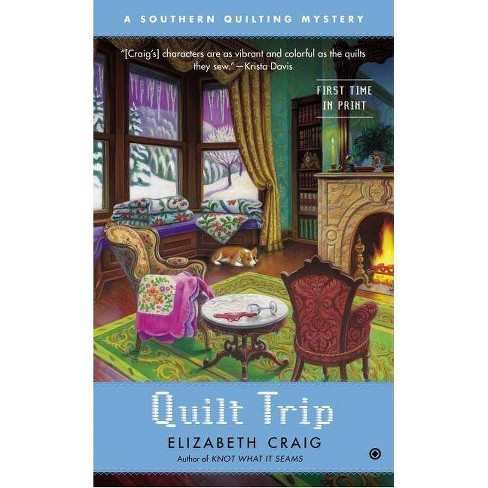 Quilt Trip - (Southern Quilting Mystery) by  Elizabeth Craig (Paperback) - image 1 of 1