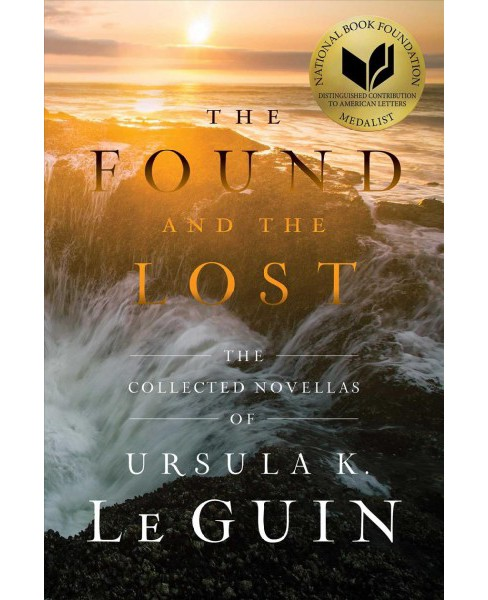Found and the Lost : The Collected Novellas of Ursula K. Le Guin -  Reprint (Paperback) - image 1 of 1