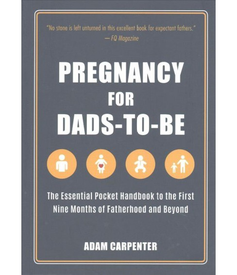 Pregnancy for Dads-to-Be : The Essential Handbook to the First Nine Months of Fatherhood and Beyond - image 1 of 1