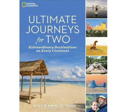 Ultimate Journeys for Two : Extraordinary Destinations on Every Continent (Paperback) (Mike Howard & - image 1 of 1