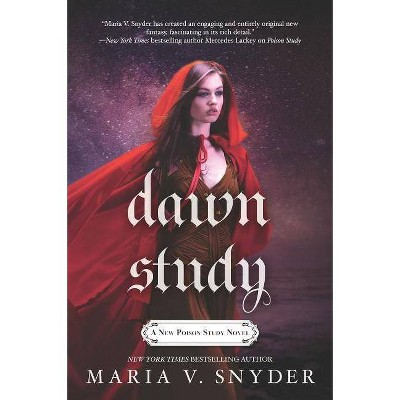Dawn Study - (Chronicles of Ixia) by  Maria V Snyder (Paperback)