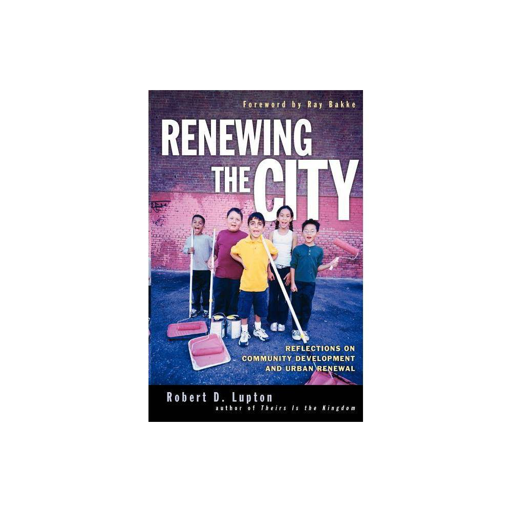Renewing The City By Robert D Lupton Paperback